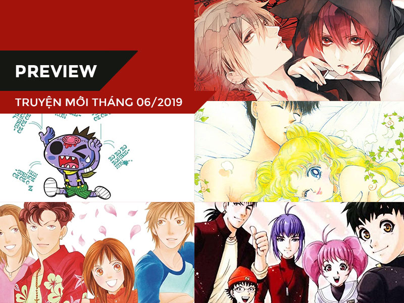 【Preview – Trước Giờ Ra Mắt】Đâu là bộ truyện mới trong Tháng 06 hợp gout của bạn nhất