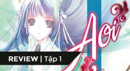 【REVIEW】[Khi Hikaru Còn Trên Thế Gian Này......] (tập 1): Đóa hoa đầu tiên trong vườn - Aoi