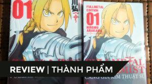 【REVIEW THÀNH PHẨM】[Fullmetal Alchemist – Cang Giả Kim Thuật Sư] (1) – 69k Vs 300k