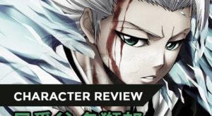 【CHARACTER REVIEW】HITSUGAYA Toshiro [Bleach] – Thời thế tạo anh hùng