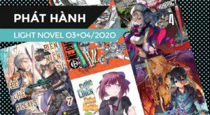 Danh Sách Light Novel Mới Trong Tháng 03 + 04/2020 (Phần 3)