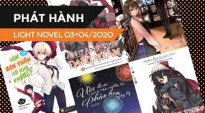 【PHÁT HÀNH】Danh Sách Light Novel Mới Trong Tháng 03 + 04/2020 (Phần 4)