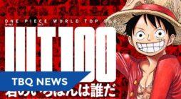 【TBQ NEWS】Kỉ niệm 1000 chương, [ONE PIECE] tổ chức bình chọn nhân vật yêu thích nhất quy mô toàn thế giới!!